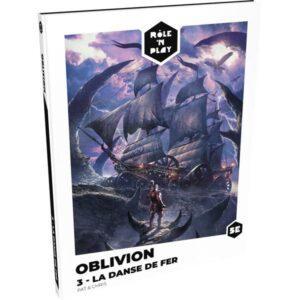 RÔLE'N PLAY - OBLIVION 3 - LA DANSE DE FER
